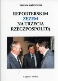 Reporterskim zezem nad Trzecią Rzeczpospolitą - okładka książki