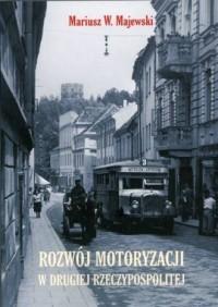 Rozwój motoryzacji w Drugiej Rzeczypospolitej - okładka książki