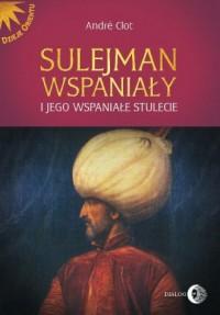 Sulejman Wspaniały i jego wspaniałe - okładka książki