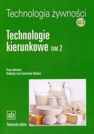 Technologia żywności cz. 3. Technologie - okładka podręcznika