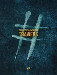 Trawers - Andrzej Sosnowski - okładka książki