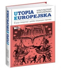 Utopia Europejska. Kryzys integracji - okładka książki