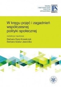 W kręgu pojęć i zagadnień współczesnej polityki społecznej - okładka książki