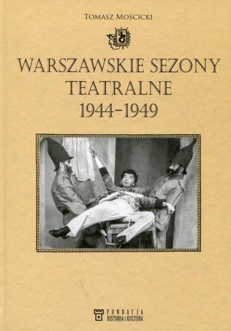 Warszawskie sezony teatralne 1944-1949 - okładka książki