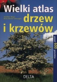 Wielki atlas drzew i krzewów - okładka książki