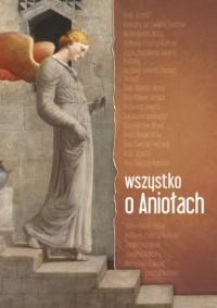 Wszystko o aniołach - okładka książki