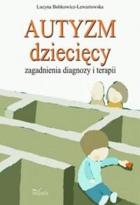 Autyzm dziecięcy. Zagadnienia diagnozy - okładka książki