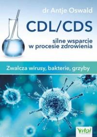 CDL/CDS silne wsparcie w procesie zdrowienia. Zwalcza wirusy, bakterie i grzyby - okładka książki
