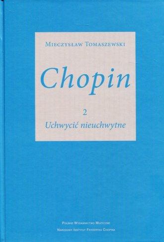 Chopin 2. Uchwycić nieuchwytne - okładka książki