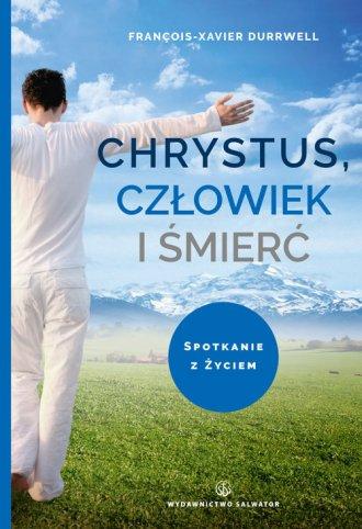 Chrystus, człowiek i śmierć. Spotkanie - okładka książki