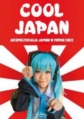 Cool Japan. Autoprezentacja Japonii - okładka książki