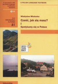 Cześć jak się masz 1. Spotykamy się w Polsce   CD. Introduction to Polish A1 - okładka podręcznika