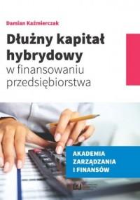 Dłużny kapitał hybrydowy w finansowaniu - okładka książki