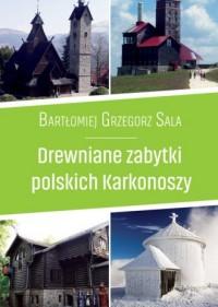 Drewniane zabytki polskich. Karkonoszy - okładka książki