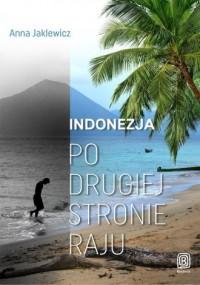 Indonezja. Po drugiej stronie raju - okładka książki