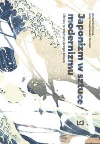 Japonizm w sztuce modernizmu. Obrazy - okładka książki