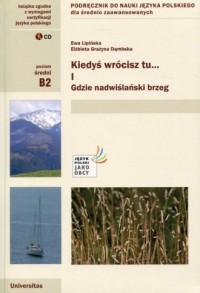 Kiedyś wrócisz tu... Podręcznik do nauki języka polskiego dla średnio zaawansowanych cz. 1 (+ CD) - okładka podręcznika
