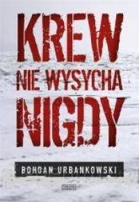 Krew nie wysycha nigdy - okładka książki