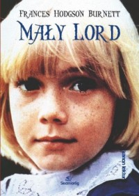 Mały Lord - Frances Hodgson Burnett - okładka książki
