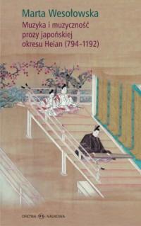 Muzyka i muzyczność prozy japońskiej okresu Heian (794-1192) - okładka książki