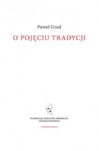 O pojęciu tradycji - Paweł Grad - okładka książki