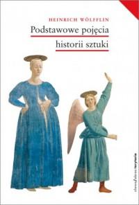 Podstawowe pojęcia historii sztuki. Problemy rozwoju stylu w sztuce nowożytnej - okładka książki