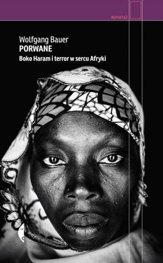 Porwane. Boko Haram i terror w - okładka książki