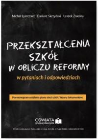 Przekształcenia szkół w obliczu reformy w pytaniach i odpowiedziach. Harmonogram ustalania planu - okładka książki