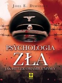 Psychologia zła. Jak Hitler omamił - okładka książki