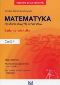 Rozszerz swoje horyzonty. Matematyka dla dociekliwych licealistów Zadania i nie tylko cz. 2 - okładka podręcznika
