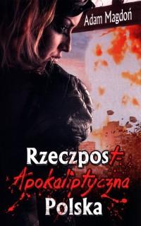 RzeczpostApokaliptyczna Polska - okładka książki