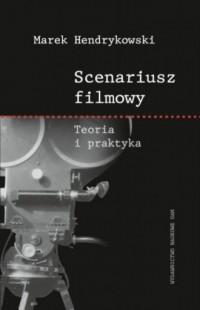 Scenariusz filmowy. Teoria i praktyka - okładka książki
