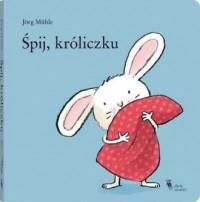 Śpij, króliczku - okładka książki
