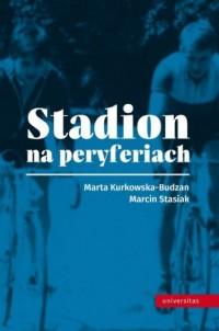 Stadion na peryferiach - Marta - okładka książki
