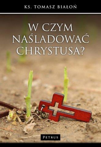 W czym naśladować Chrystusa? - okładka książki