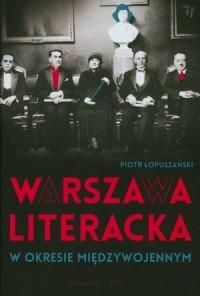 Warszawa literacka w okresie międzywojennym - okładka książki