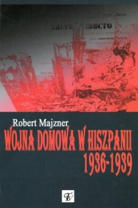 Wojna domowa w Hiszpanii 1936-1939 - okładka książki