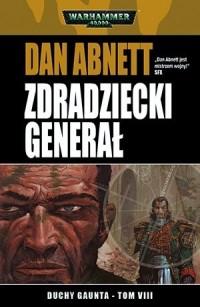 Zdradziecki generał. Cykl Duchy Gaunta. Tom 8 - okładka książki