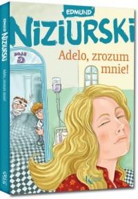 Adelo, zrozum mnie! - okładka książki