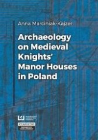 Archaeology on Medieval Knights - okładka książki