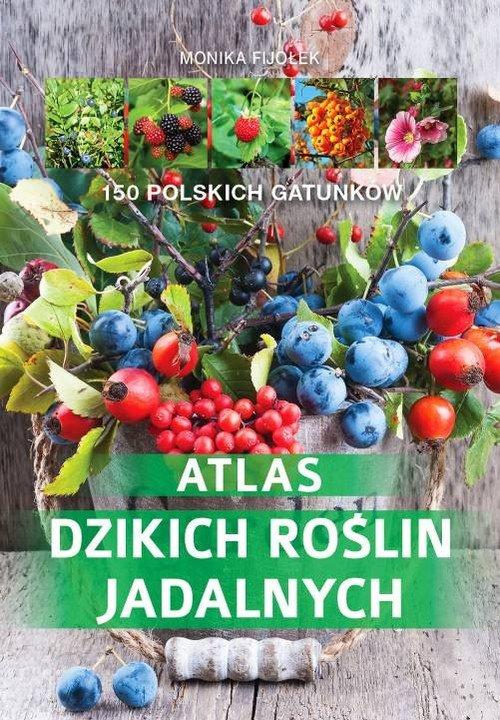Atlas dzikich roślin jadalnych - okładka książki