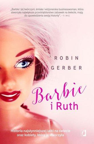 Barbie i Ruth. Historia najsłynniejszej - okładka książki