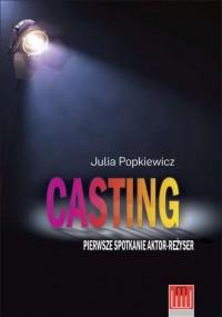 Casting. Pierwsze spotkanie aktor-reżyser - okładka książki