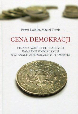 Cena demokracji. Finansowanie federalnych - okładka książki