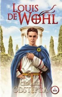 Cesarski odstępca - Louis de Wohl - okładka książki