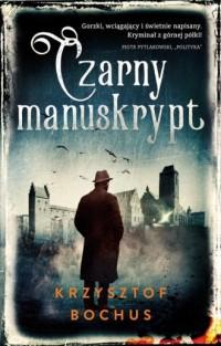 Czarny manuskrypt - Krzysztof Bochus - okładka książki