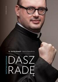 Dasz radę - ks. Jan Kaczkowski - okładka książki