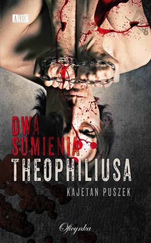 Dwa Sumienia Theophilusa - okładka książki