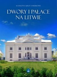 Dwory i pałace na Litwie - Katarzyna - okładka książki