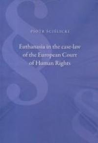 Euthanasia in the case-law of the - okładka książki